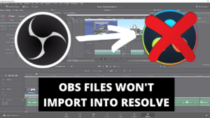 OBS Files won't import in to Resolve